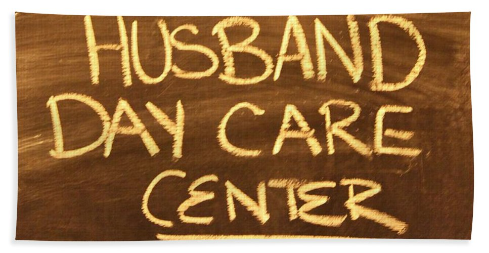 Husband Beach Towel featuring the photograph Husband Day Care Center by Cynthia Guinn