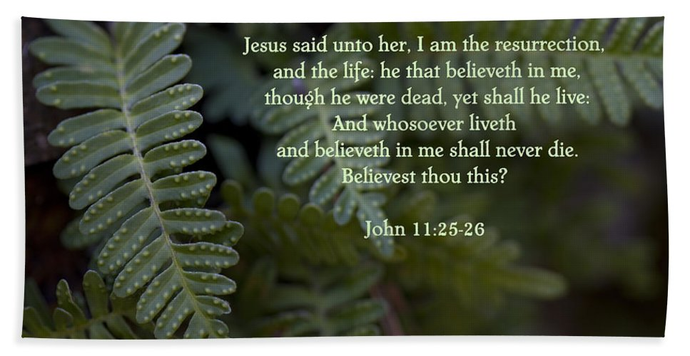 Resurrection Beach Towel featuring the photograph Jesus Is The Resurrection And The Life by Kathy Clark