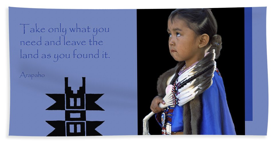 Native American Beach Towel featuring the photograph Native American Saying by Dave Mills