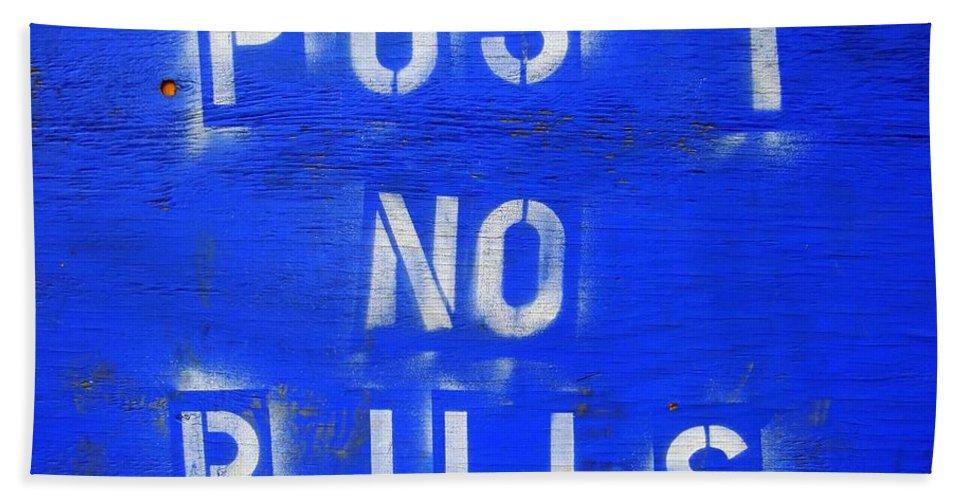 Sign Beach Towel featuring the photograph Post No Bills by Ed Weidman