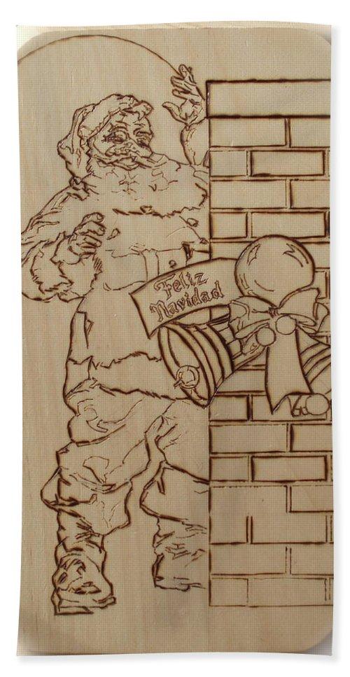Pyrography Beach Towel featuring the pyrography Santa Claus - Feliz Navidad by Sean Connolly