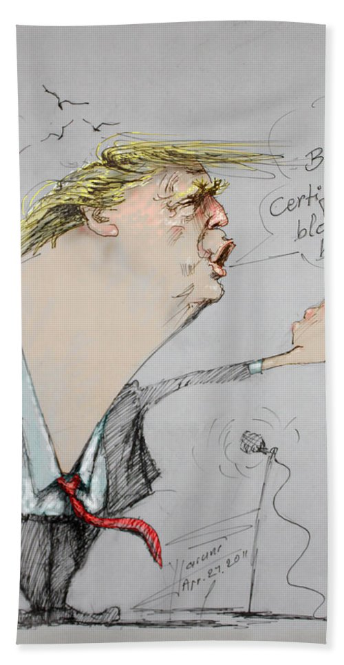 Donald Trump Beach Towel featuring the drawing Trump In A Mission....much Ado About Nothing. by Ylli Haruni