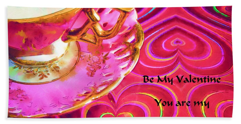 Teacup Beach Towel featuring the photograph Be My Valentine You Are My Cup Of Tea by Kathy Clark