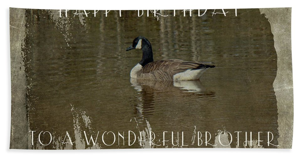 Birthday Beach Towel featuring the photograph Brother Birthday Greeting Card - Canada Goose by Mother Nature