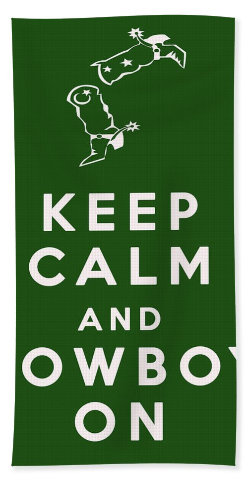 Keep Calm And Cowboy On Beach Towel featuring the digital art Keep Calm And Cowboy On by Georgia Fowler