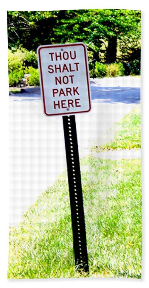 Thou Shalt Not Park Here Beach Towel featuring the photograph Thou Shalt Not Park Here by Seth Weaver
