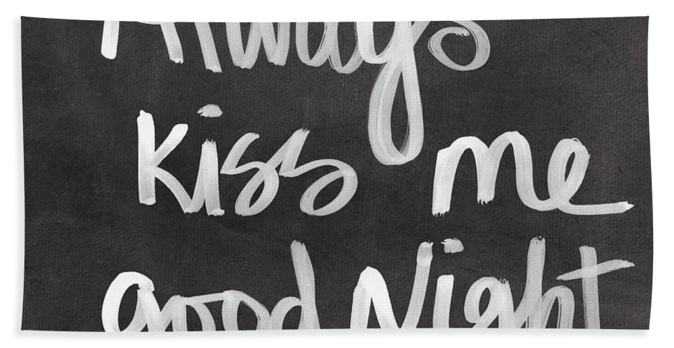 Love Beach Towel featuring the mixed media Always Kiss Me Goodnight by Linda Woods