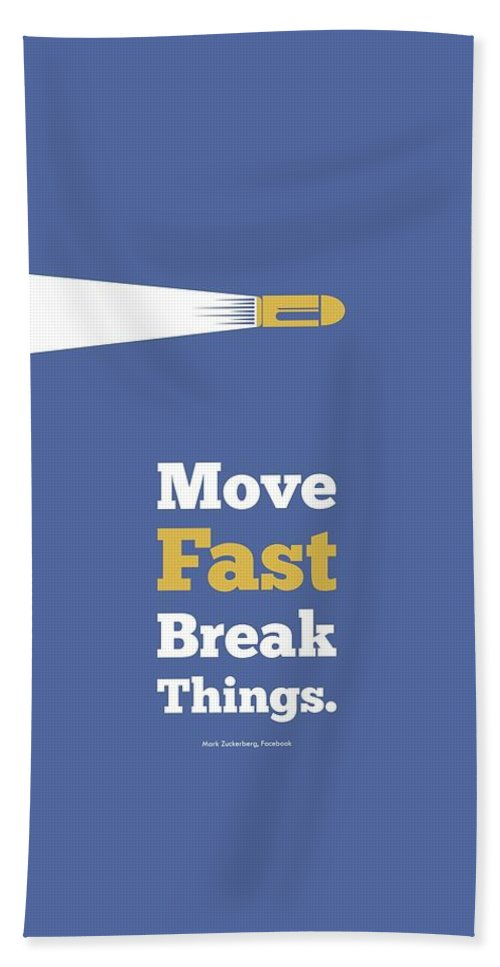 Inspirational Beach Towel featuring the digital art Move Fast Break Thing Life Motivational Typography Quotes Poster by Lab No 4 - The Quotography Department