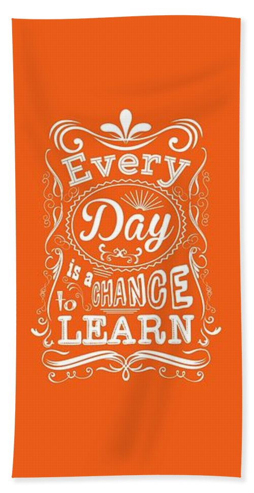 Motivational Quote Beach Towel featuring the digital art Every Day Is A Chance To Learn Motivating Quotes poster by Lab No 4