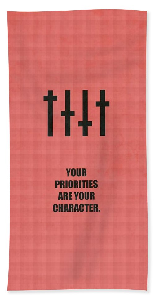 Corporate Startup Beach Towel featuring the digital art Your Priorities Are Your Character Corporate Startup Quotes Poster by Lab No 4