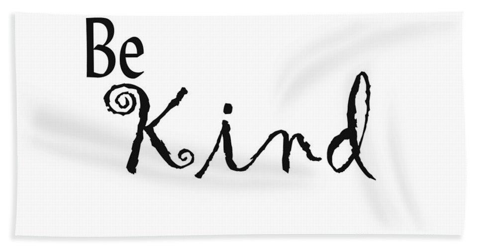 Kind Beach Towel featuring the digital art Be Kind by Kerri Mortenson