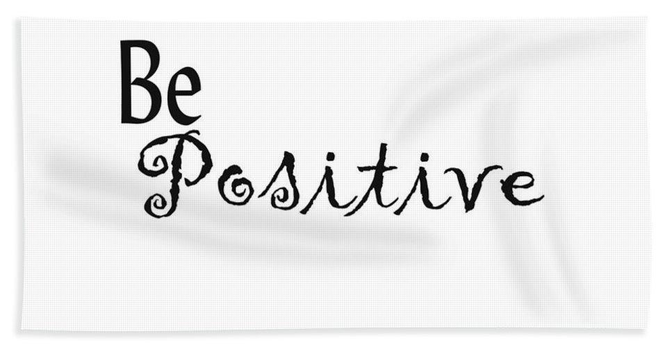 Positive Beach Towel featuring the digital art Be Positive by Kerri Mortenson