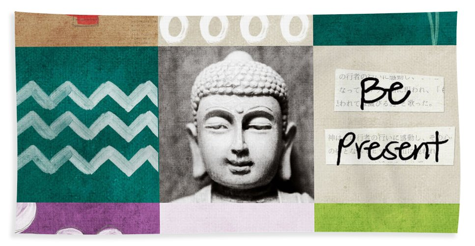 Buddha Beach Towel featuring the mixed media Be Present by Linda Woods