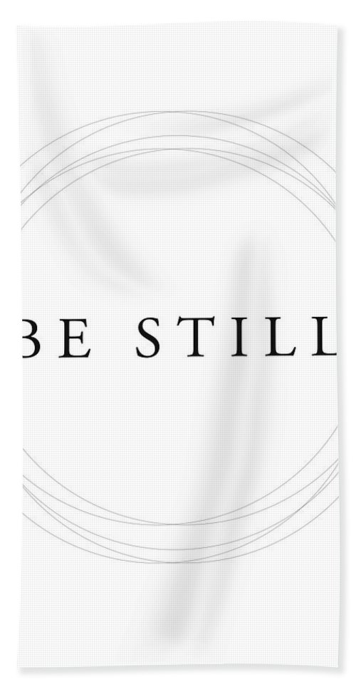 Psalms 46 10 Beach Towel featuring the mixed media Be Still - Minimalist Scripture Print by Studio Grafiikka