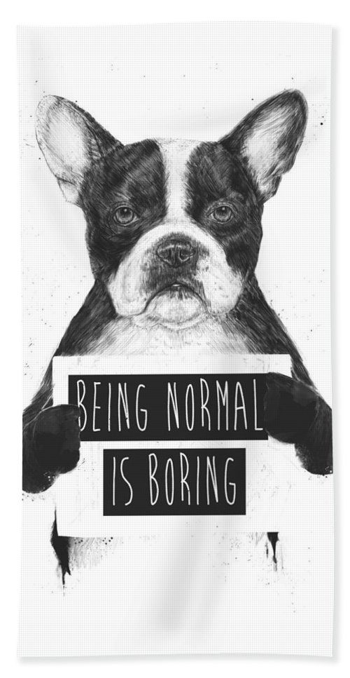 Bulldog Beach Towel featuring the drawing Being normal is boring by Balazs Solti