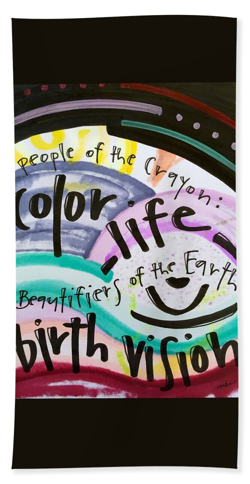 Life Beach Towel featuring the painting Color Life, Birth Vision by Vonda Drees