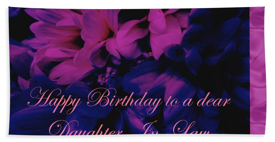 Daughter In Law Beach Towel Featuring The Photograph Birthday Card Chrysanthemum