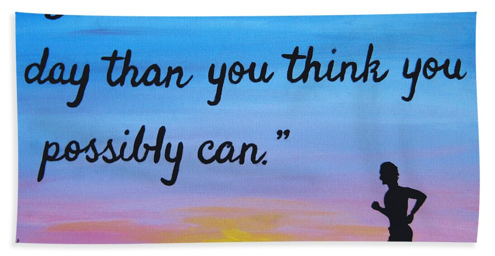 Do A Little More Beach Towel featuring the painting Do A Little More 18x24 Inspirational Art by Michelle Eshleman