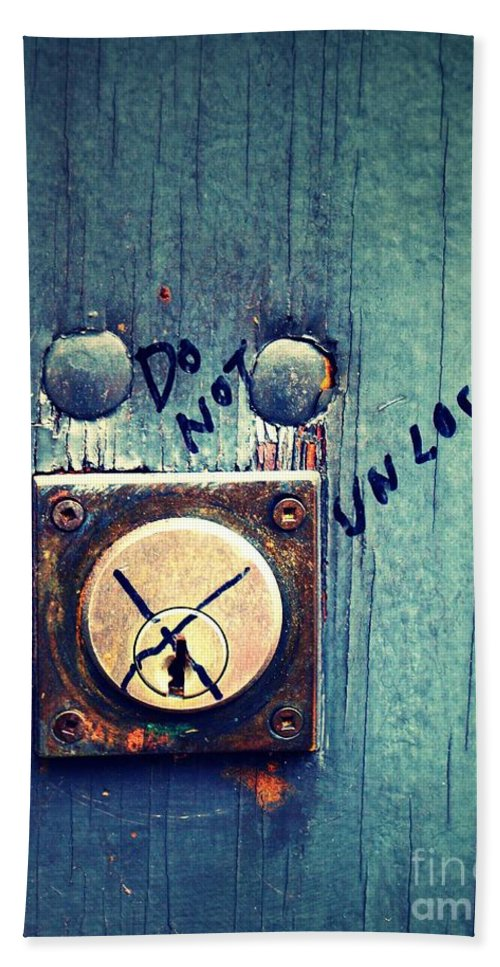 Lock Beach Towel featuring the photograph Do Not Unlock by Tara Turner