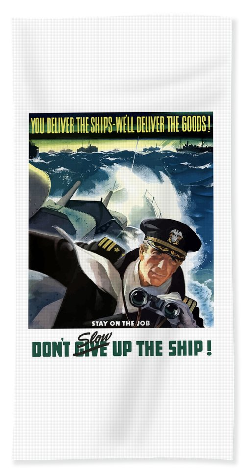 Navy Beach Towel featuring the painting Don't Slow Up The Ship - Ww2 by War Is Hell Store