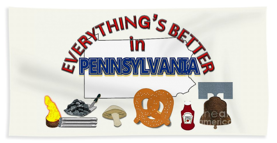 Pennsylvania Beach Towel featuring the digital art Everything's Better in Pennsylvania by Pharris Art