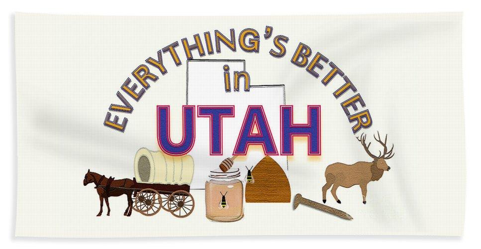 Utah Beach Towel featuring the digital art Everything's Better in Utah by Pharris Art