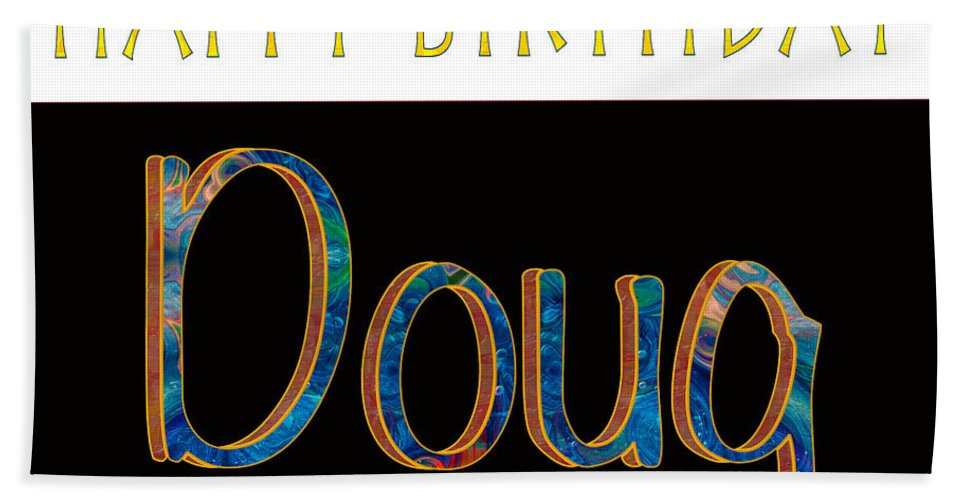 5x7 Beach Towel Featuring The Digital Art Happy Birthday Doug Abstract Greeting Card Artwork By Omaste