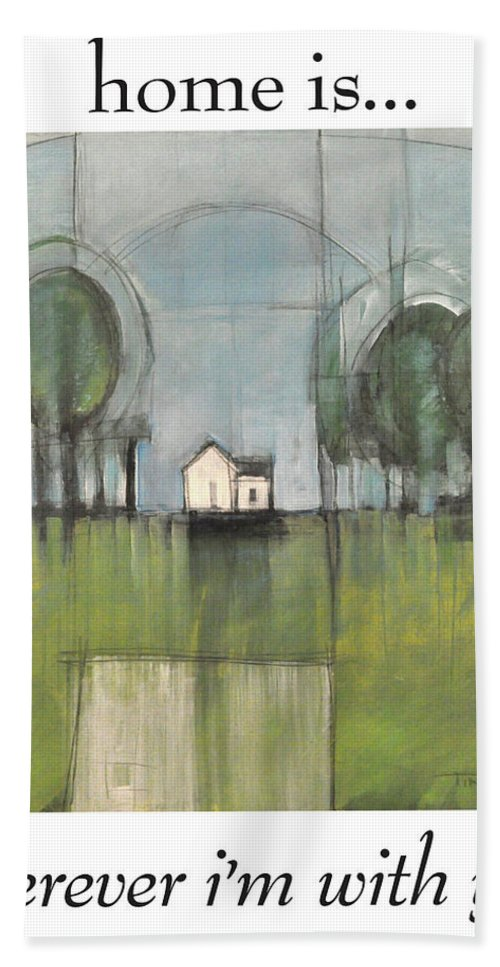 Home Beach Towel featuring the painting Home Is by Tim Nyberg