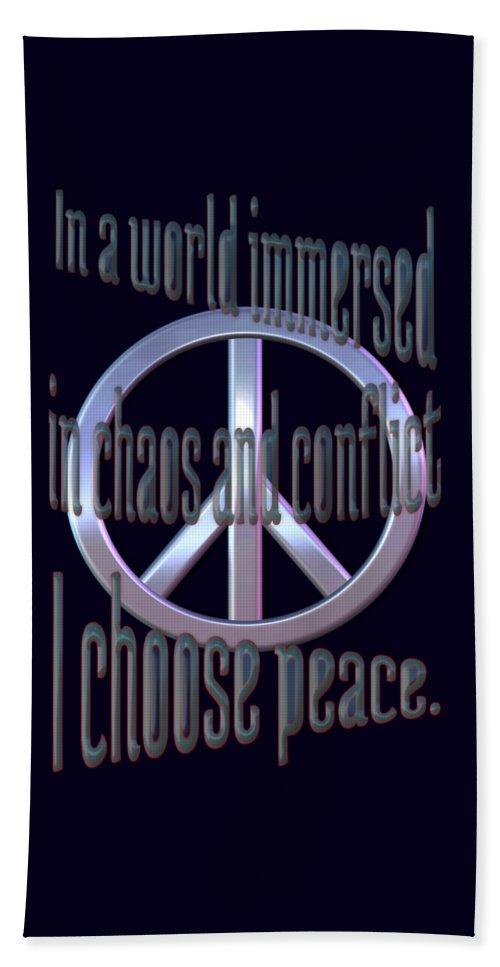 Peace Beach Towel featuring the digital art I Choose Peace by Pharris Art