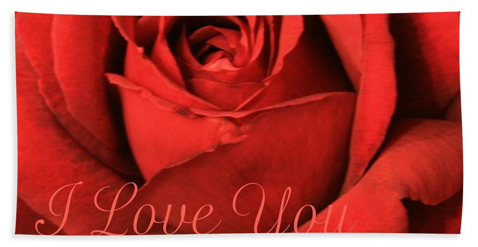 I Love You Beach Towel featuring the photograph I Love You Rose by Marna Edwards Flavell