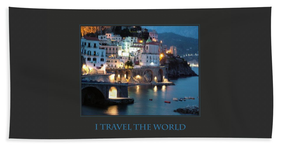 Motivational Posters Beach Towel featuring the photograph I Travel The World Amalfi by Donna Corless