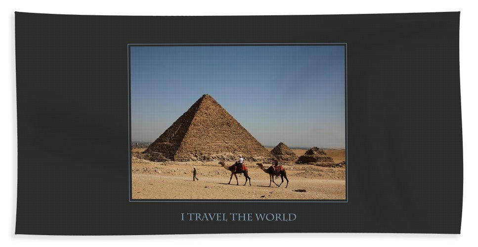 Motivational Poster Beach Towel featuring the photograph I Travel The World Cairo by Donna Corless