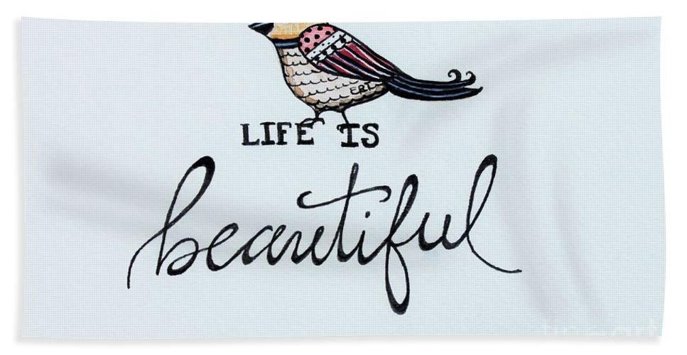 Bird Beach Towel featuring the painting Life Is Beautiful by Elizabeth Robinette Tyndall