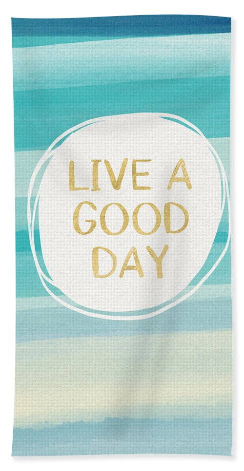 Watercolor Beach Towel featuring the painting Live A Good Day- Art by Linda Woods by Linda Woods