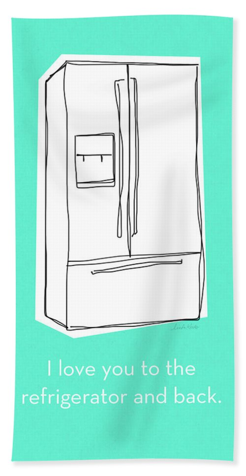 Love Beach Towel featuring the mixed media Love You To The Refrigerator- Art By Linda Woods by Linda Woods