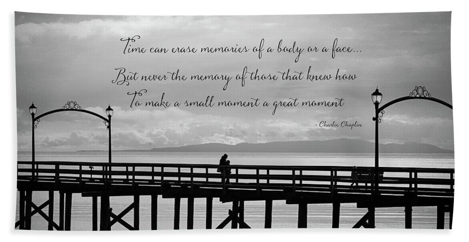 Make A Small Moment A Great Moment Beach Towel featuring the photograph Make A Small Moment A Great Moment - Black And White Art by Jordan Blackstone