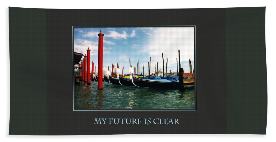 Motivational Beach Towel featuring the photograph My Future Is Clear by Donna Corless