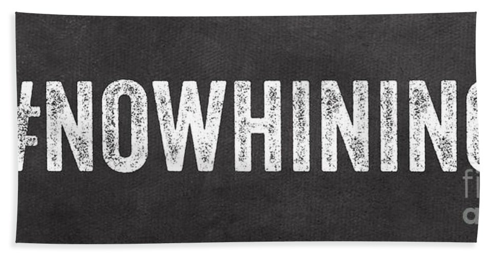 Family Beach Towel featuring the mixed media No Whining Hashtag by Linda Woods