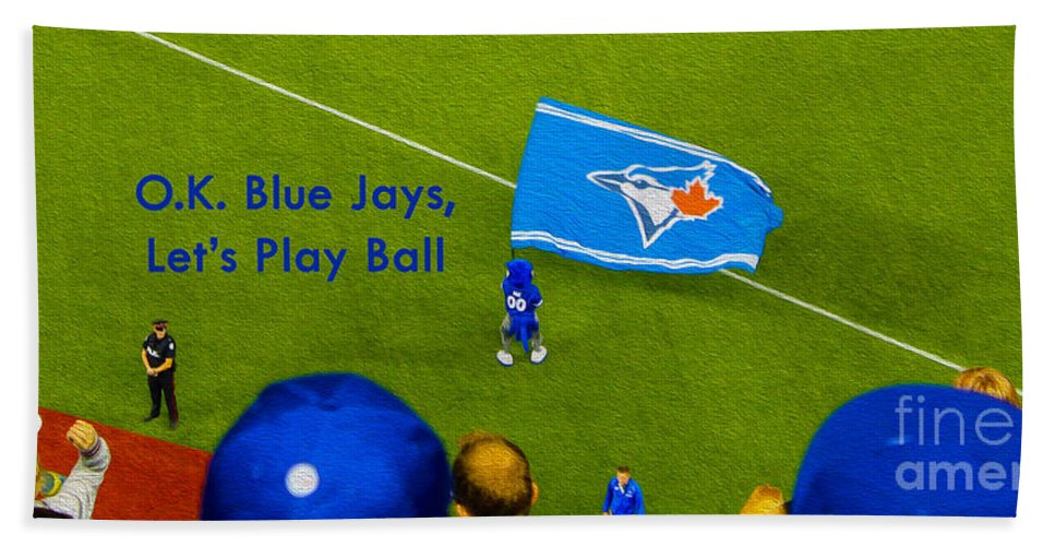 Toronto Beach Towel featuring the photograph O.k. Blue Jays Let's Play Ball by Nina Silver