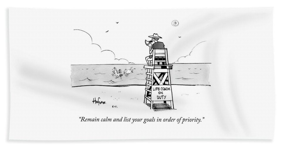 """""""remain Calm And List Your Goals In Order Of Priority."""" Lifeguard Beach Sheet featuring the drawing Remain Calm by Kaamran Hafeez"""