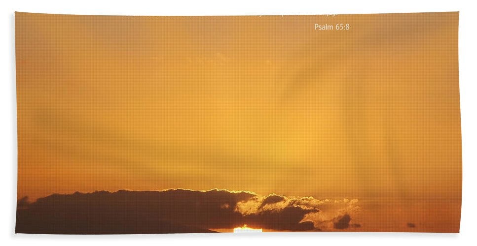 Scriptures Beach Towel featuring the photograph Scriptue And Picture Psalm 65 8 by Ken Smith