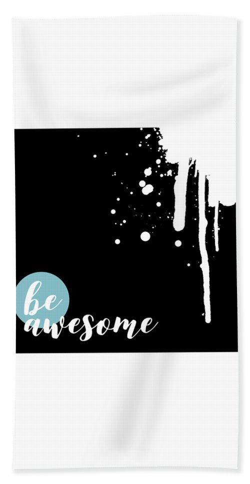 Confident Beach Towel featuring the digital art Text Art Be Awesome - Splashes by Melanie Viola