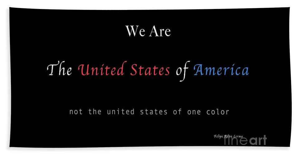 Patriotic Beach Towel featuring the photograph We Are the United States of America by Felipe Adan Lerma