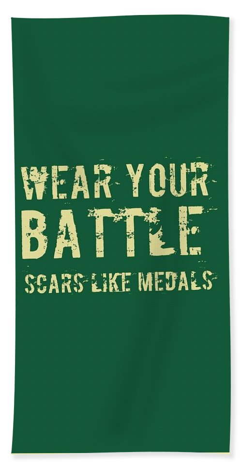 Quote Beach Towel featuring the digital art Wear Your Battle Scars - For Men by Victoria Pousada Kreindler