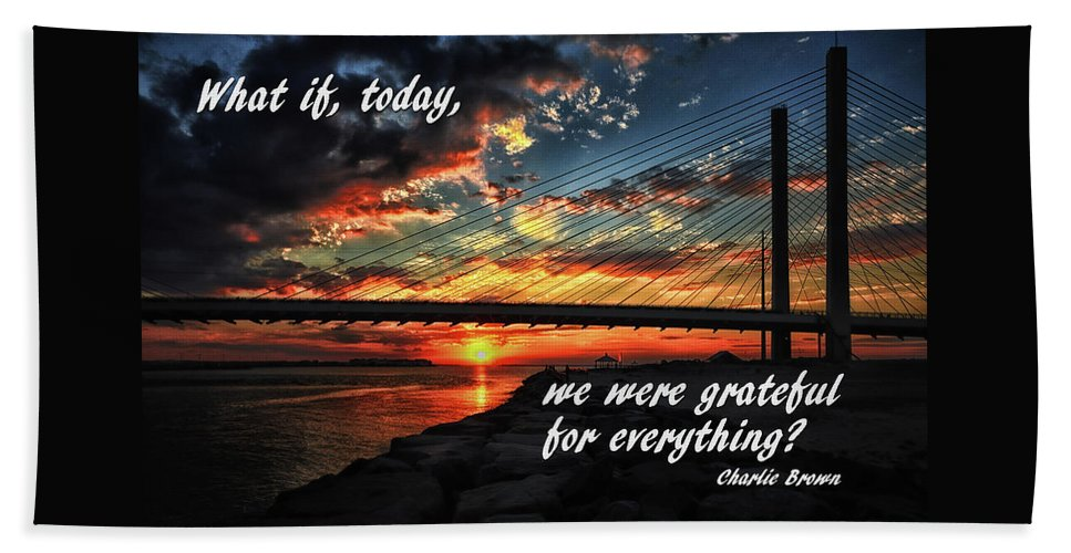 Indian River Inlet Bridge Beach Towel featuring the photograph What If Today We Were Grateful For Everything by Bill Swartwout Photography