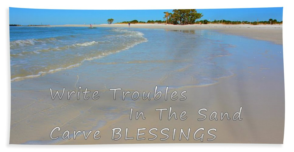Write Troubles In The Sand Carve Blessings In Stone Beach Towel featuring the photograph Write Troubles In The Sand Carve Blessings In Stone by Lisa Wooten