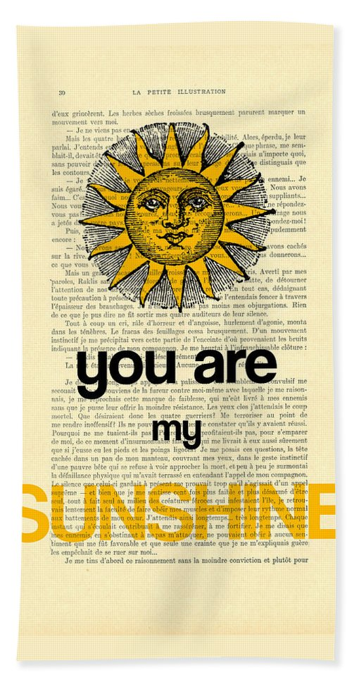 Sunshine Beach Towel featuring the digital art You Are My Sunshine by Madame Memento