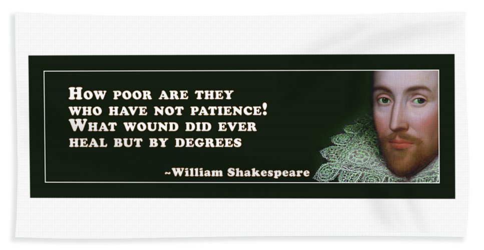 How Beach Towel featuring the digital art How Poor #shakespeare #shakespearequote by TintoDesigns