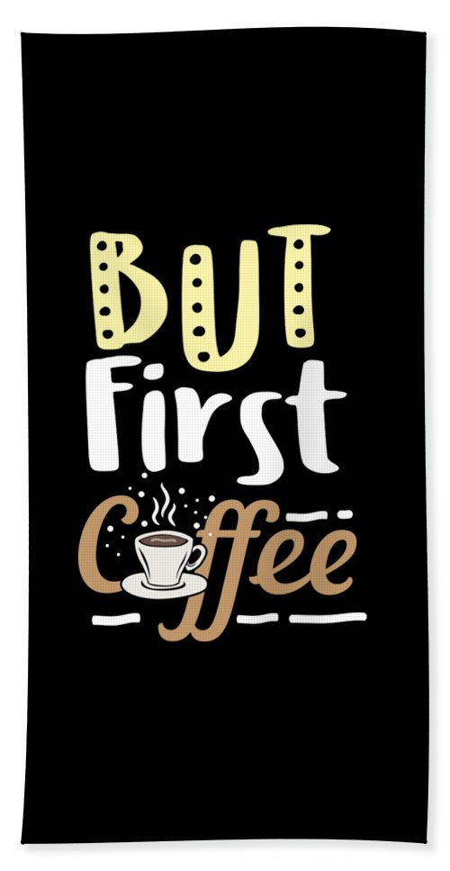 Coffee Lover But First Birthday Gift Idea Beach Towel For Sale By Haselshirt