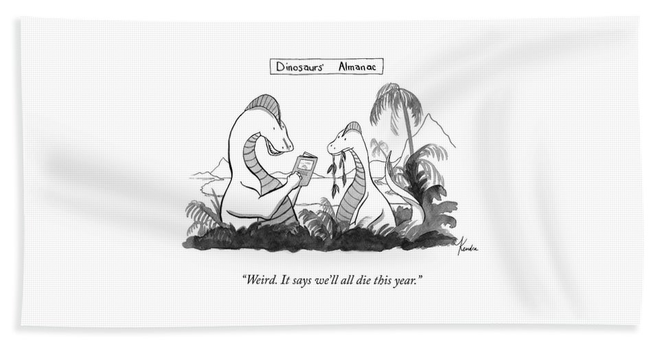 """weird. It Says We'll All Die This Year."" Dinosaur's Almanac Dinosaur Beach Sheet featuring the drawing Dinosaur's Almanac by Kendra Allenby"